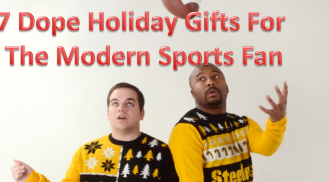 7 Dope Gifts For The Modern Sports Fan