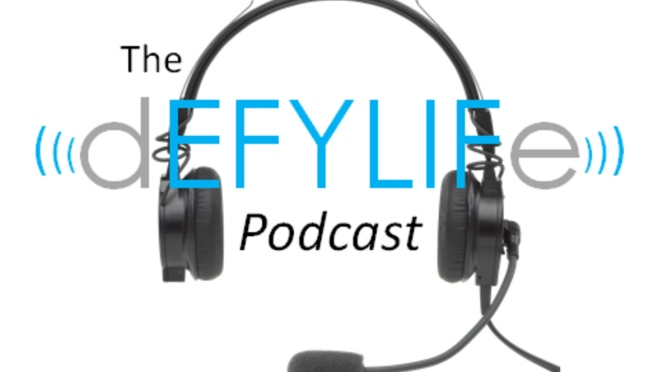 The Defy Life Podcast: Episode 8
