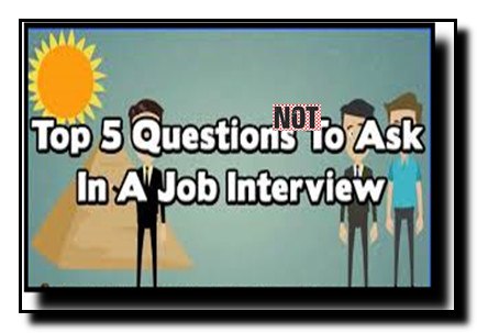 5 Questions You Never Ask During A Job Interview
