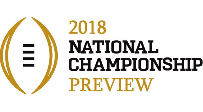Previewing the 2018 National Championship Game: