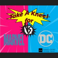 TAKE A KNEE FOR MARVEL vs DC EPISODE 2- THE MARVEL NETFLIX UNIVERSE