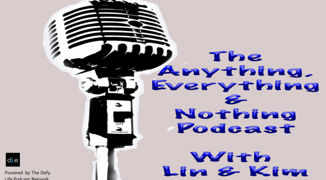 Anything, Everything & Nothing Episode 1 – This Is Who We Are