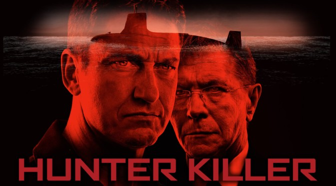 Movies With Migs: Hunter Killer is a decent action thriller that you probably won't remember after you watch it (Spoiler free)