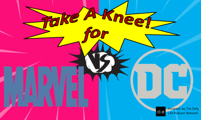 TAKE A KNEE FOR MARVEL VS DC EPISODE 10- A CRISIS IS COMING