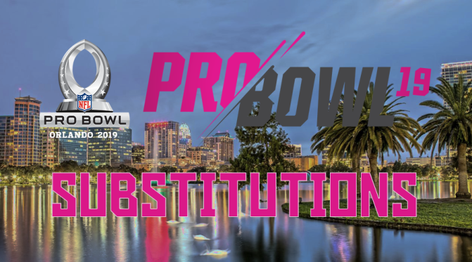 Pro Bowl 2019 substitutions: