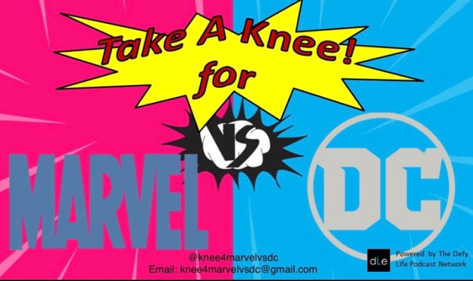 TAKE A KNEE FOR MARVEL VS DC EPISODE 12- TAKE A KNEE AWARDS!!