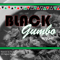 Black Gumbo Podcast - Welcome To Black Gumbo