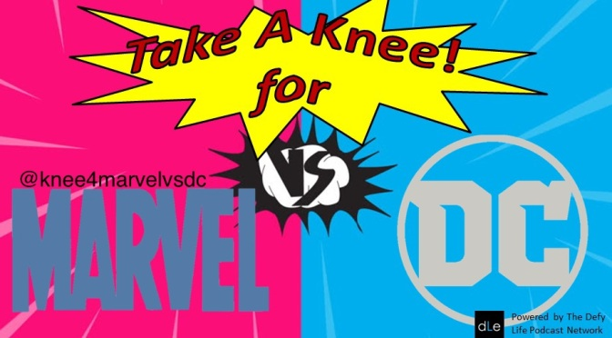 TAKE A KNEE FOR MARVEL VS DC EPISODE 31- JOHN WICK 3