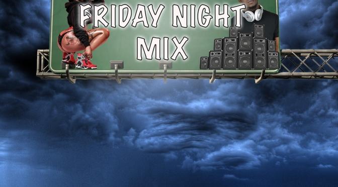 Friday Night Party Mix May 3rd