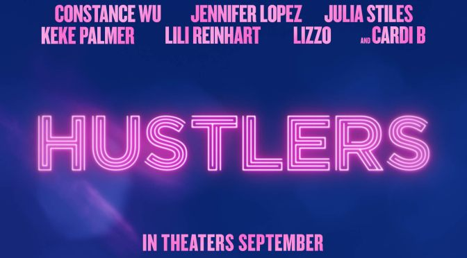 Screenings With Migs: Hustlers (Spoiler free)