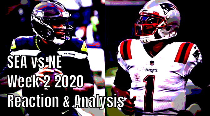 Seattle Seahawks vs. New England Patriots | Week 2 Recap, Reaction & Analysis | NFL 2020