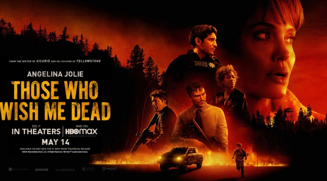 MOVIES WITH MIGS: Those Who Wish Me Dead (Full Review…No Spoilers)