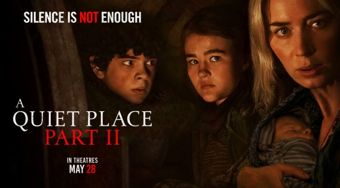 Movies WIth Migs: A Quiet Place Part II (Full Review…No Spoilers)